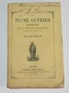 Segur - Le jeune ouvrier chretien - 1875 - Dédicace - Photo 0, livre rare du XIXe siècle