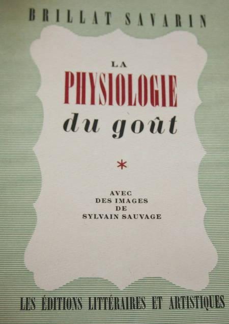 BRILLAT-SAVARIN - Physiologie du goût - 1945 - Illustrations de Sylvain Sauvage - Photo 3, livre rare du XXe siècle