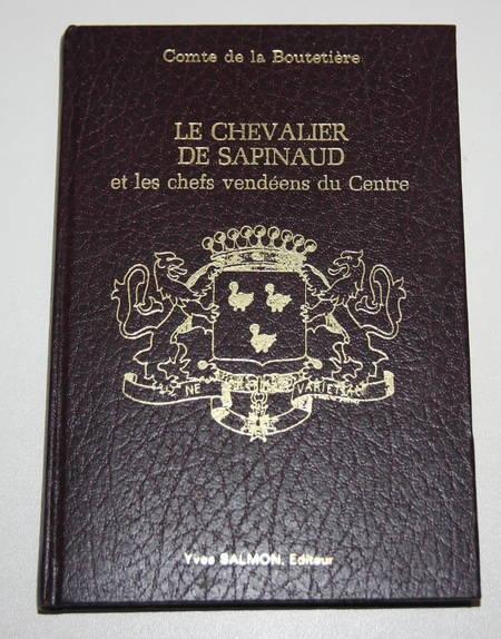 BOUTETIERE. Le chevalier de Sapinaud et les chefs vendéens du centre