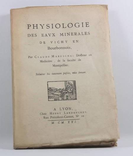MARESCHAL (Claude). Physiologie des eaux minérales de Vichy en Bourbonnois, livre rare du XXe siècle