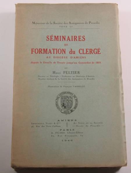 PELTIER (Chanonie). Séminaires et formation du clergé au diocèse d'Amiens depuis le Concile de Trente jusqu'au Concordat de 1801