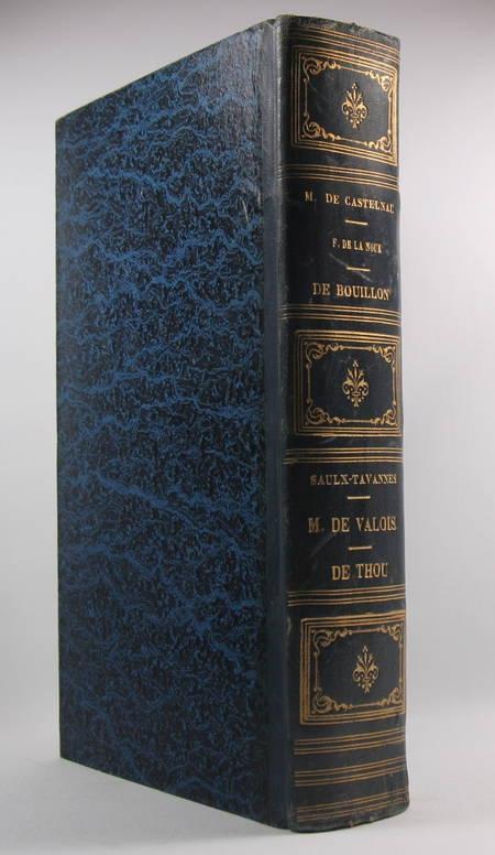 SALIGNAC (B. de), COLLIGNY (G. de), LA CHASTRE, ROCHECHOUART (Guill. de), CASTELNAU (Michel de), MERGEY (J. de), LA NOUE (F. de la), GAMON (Ach. de), PHILIPPI (J.), BOUILLON (duc de), SAULX-TAVANNES (Guil. de), VALOIS (Marguerite de) , THOU((J. Aug.), CHOISNIN (J.), MERLE et BUCHON (J. A. C.). Choix de chroniques et mémoires sur l'histoire de France. Avec notices biographiques : B. de Salignac - G. de Colligny - La Chastre - Guill. de Rochechouart - Michel de Castelnau - J. de Mergey - F. de la Noue - Ach. de Gamon - J. Philippi - duc de Bouillon - Guil. de Saulx-Tavannes - Marguerite de Valois - J. Aug. de Thou - J. Choisnin - Merle