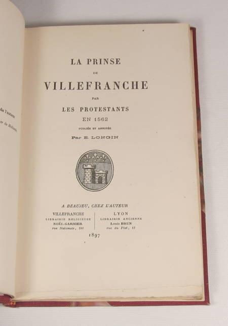 [Beaujolais] Longin - La Prinse de Villefranche par les protestants en 1562 - Photo 1 - livre rare