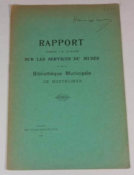 VALLENTIN du CHEYLARD (R.). Rapport adressé à M. le maire sur les services du musée et de la bibliothèque municipale de Montélimar