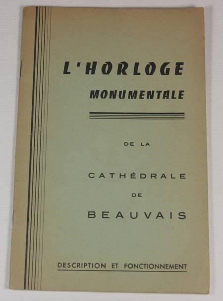 . Description de l'horloge monumentale de la cathédrale de Beauvais conçue et exécutée par L. Vérité