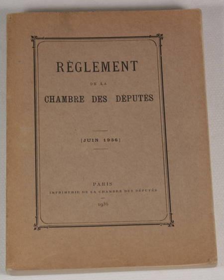 . Règlement de la chambre des députés. Juin 1936