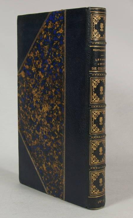 MONTALEMBERT. Lettres à un ami de collège. 1827-1830, livre rare du XIXe siècle