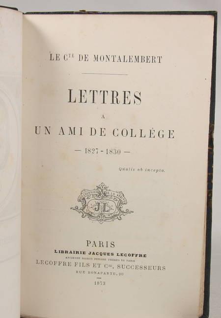 Montalembert - Lettres à un ami de collège. 1827-1830 - Lecoffre, 1873 - EO - Photo 1 - livre d'occasion
