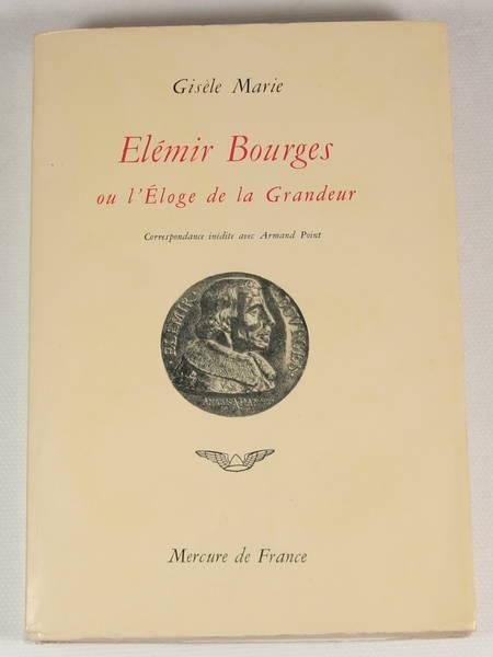 MARIE (Gisèle). Elimir Bourges ou l'éloge de la grandeur. Correspondance inédite avec Armand Point
