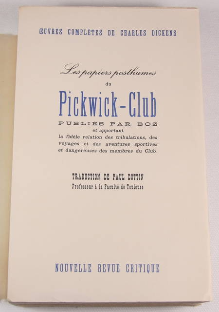 DICKENS (Charles). Les papiers posthumes du Pickwick-Club. Publiés par Charles Boz et apportant la fidèle relation des tribulations, des voyages et des aventures sportives et dangereuses des membres du Club
