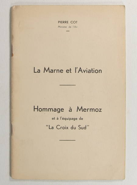 COT (Pierre). La Marne et l'aviation. Hommage à Mermoz et à l'équipage de La Croix du Sud
