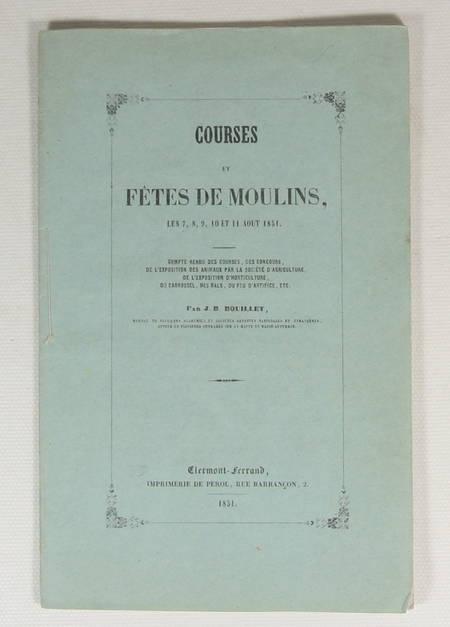 [Auvergne] Bouillet - Courses et fêtes de Moulins, du 7 au 11 août 1851 - Photo 0 - livre rare