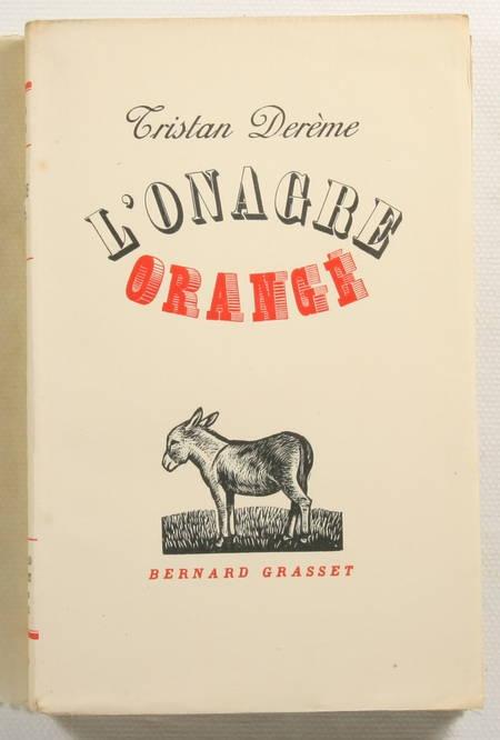 DEREME (Tristan). L'onagre orangé, livre rare du XXe siècle