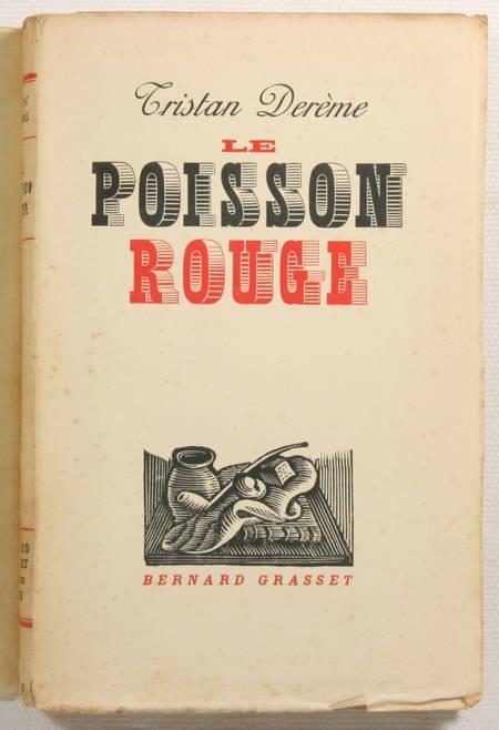 DEREME (Tristan) - Le poisson rouge - 1934 - EO 1/120 sur Alfa - Photo 0, livre rare du XXe siècle