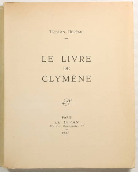 DEREME (Tristan). Le livre de Clymène, livre rare du XXe siècle