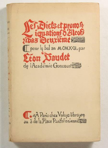 DAUDET (Léon). Les dicts et pronostications d'Alcofribas deuxième, pour le bel an m. cm. xxii., livre rare du XXe siècle