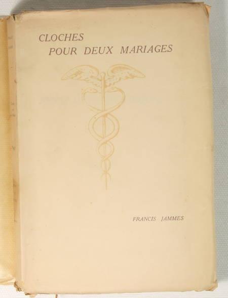 JAMMES (Francis). Cloches pour deux mariages. Le mariage basque. le mariage de raison, livre rare du XXe siècle