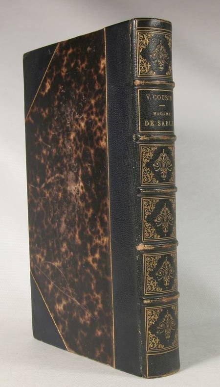 COUSIN (Victor). Madame de Sablé. Etudes sur les femmes illustres et la société du XVIIe siècle, livre rare du XIXe siècle