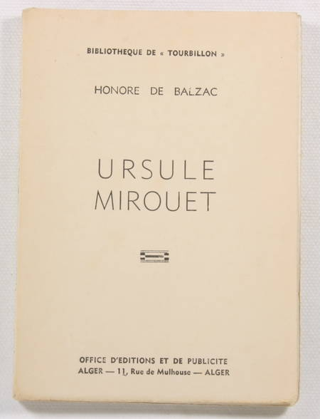 BALZAC (Honoré de) - Ursule Mirouet - Alger, 1944 - Bibliothèque de Tourbillon - Photo 0 - livre du XXe siècle