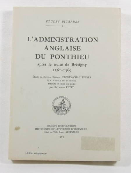 STOREY-CHALLENGER (Sheila Bredon). L'administration anglaise du Ponthieu après le traité de Brétigny 1361-1369, livre rare du XXe siècle