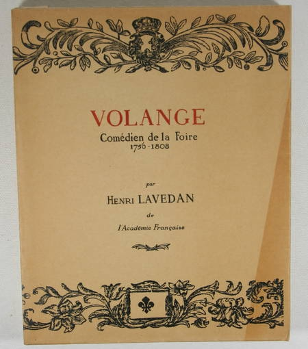 LAVEDAN (Henri). Volange, comédien de la Foire (1756-1808), suivi de Les battus paient l'amende, et de Jeannot chez le dégraisseur