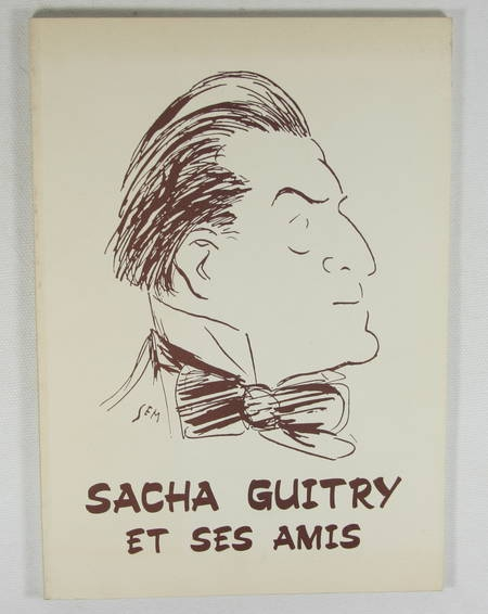 BERNARD (André) - Sacha Guitry et ses amis - 1985 - Illustrations - Photo 0 - livre d'occasion