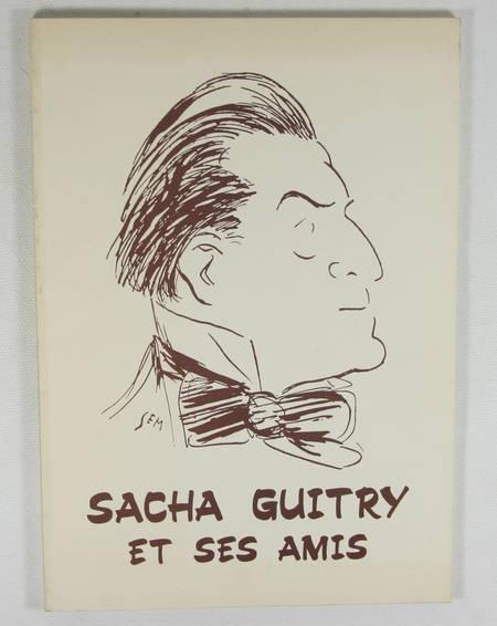 BERNARD (André) - Sacha Guitry et ses amis - 1985 - Illustrations - Photo 0 - livre moderne