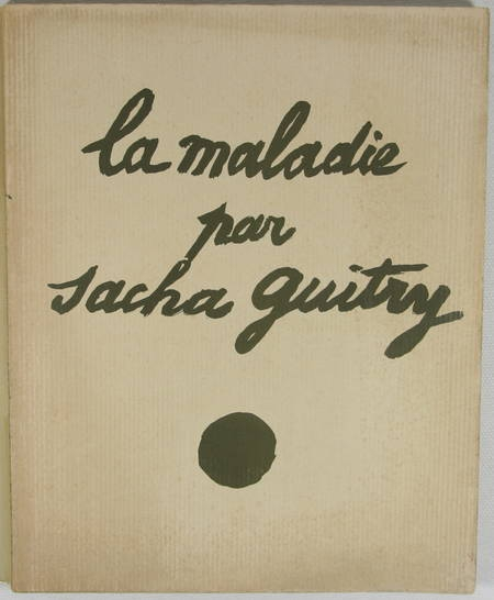 La maladie par Sacha Guitry, Maurice de Brunoff [1914] Reproduction du manuscrit - Photo 0 - livre rare