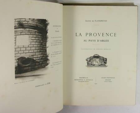 FLANDREYSY - La Provence au pays d'Arles - 1912 - Illustré par Fernand Detaille - Photo 1 - livre du XXe siècle