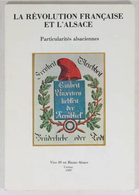 . La Révolution française en Alsace. Particularités alsaciennes