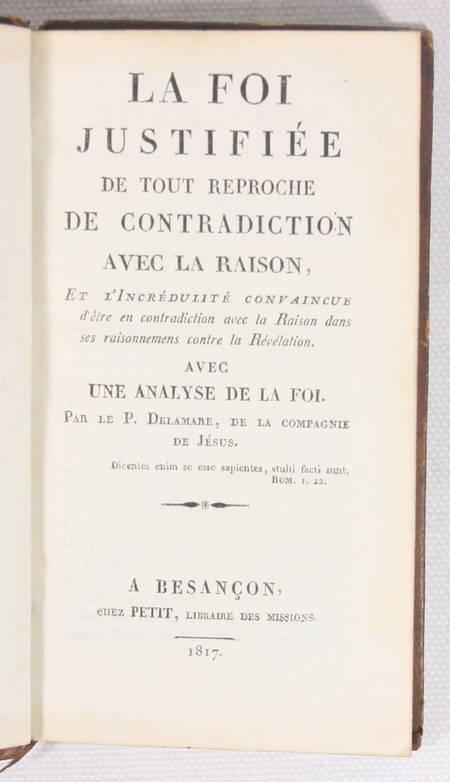 DELAMARE - La foi justifiée de tout reproche de contradiction - Besançon 1817 - Photo 0 - livre de collection