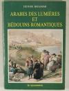 BRAHIMI (Denise) - Arabes des lumières et bédouins romantiques - 1982 - Photo 0, livre rare du XXe siècle