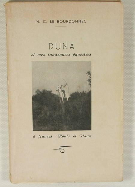 LE BOURDONNEC (Marie Claude). Duna et mes randonnées équestres à travers monts et vaux, livre rare du XXe siècle