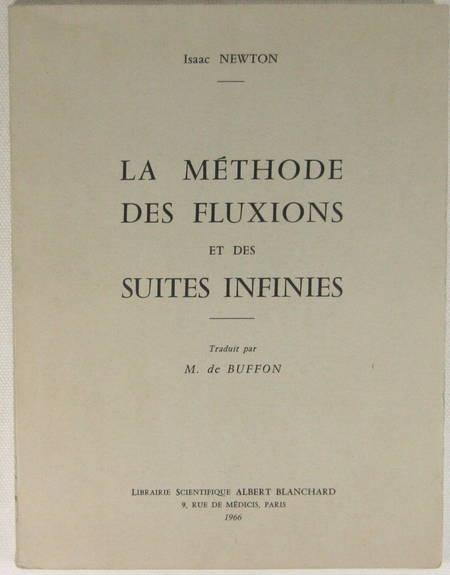 NEWTON (Isaac). La méthode des fluxions et des suites infinies. Traduit par M. de Buffon, livre rare du XXe siècle