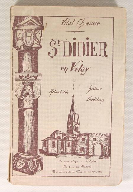 CHAUSSE St Didier en Velay. Actualités, histoire, tradition - Photo 0 - livre de collection