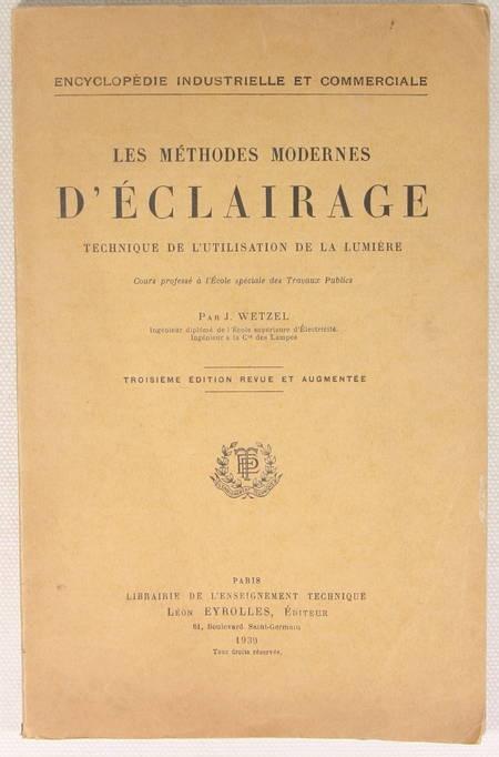 WETZEL Les méthodes modernes d'éclairage. Utilisation de la Lumière - 1939 - Photo 1 - livre rare