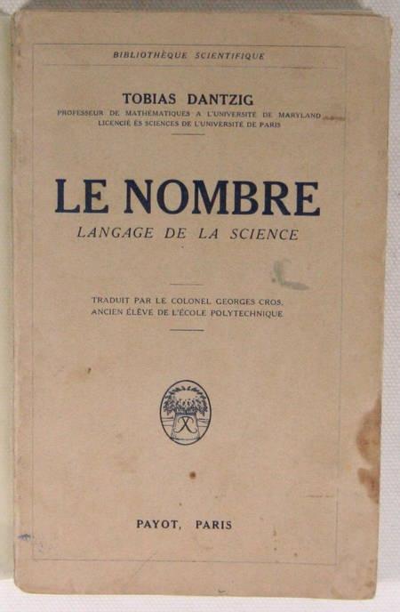 DANTZIG (Tobias). Le nombre, langage de la science. Traduit de l'anglais par le colonel Geroges Cros, ancien élève de l'école polytechnique