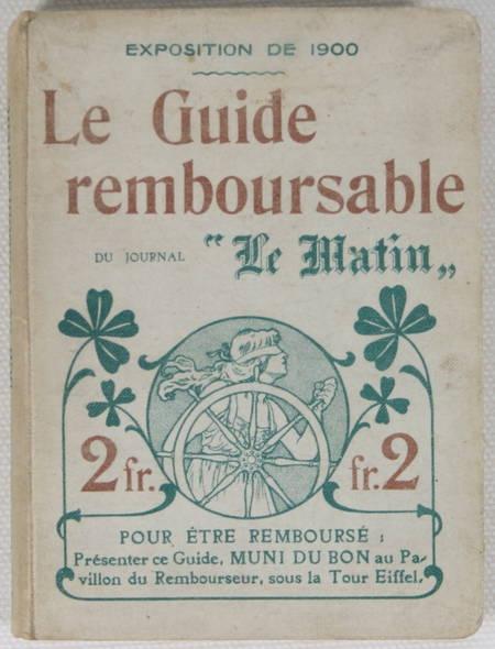 . Exposition de 1900. Le guide remboursable du journal Le Matin