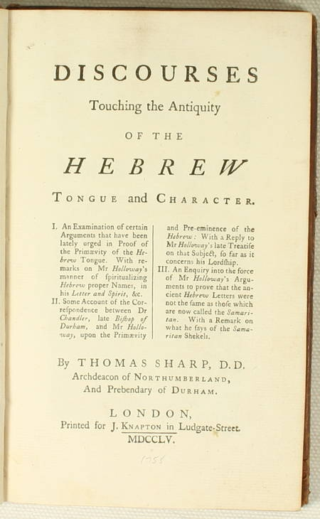 SHARP (Thomas). Discourses touching the antiquity of the hebrew. Tongue and character, livre ancien du XVIIIe siècle