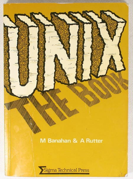 [Informatique] BANAHAN et RUTTER - Unix. The book - 1982 - Photo 0 - livre d'occasion