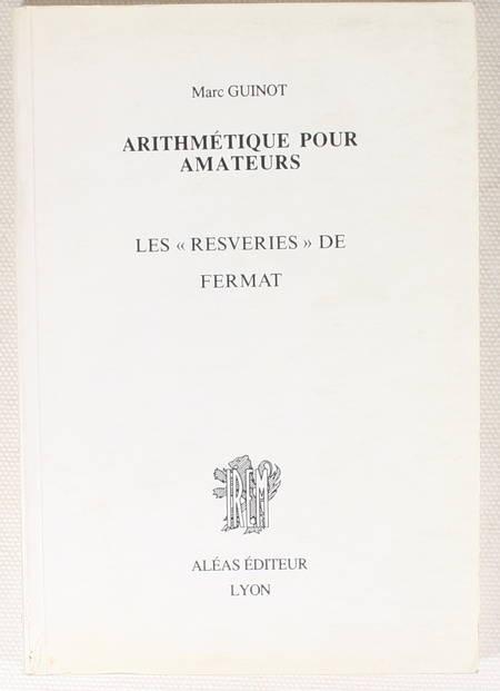 """GUINOT - Arithmétique pour amateurs. Les """"resveries"""" de Fermat - 1993 - Photo 0 - livre rare"""