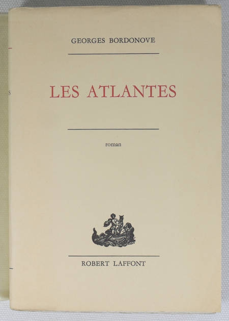 BORDONOVE (Georges). Les atlantes