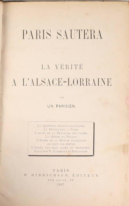 Paris sautera - La vérité à l'Alsace-Lorraine, par un parisien - 1887 - Photo 0 - livre de collection