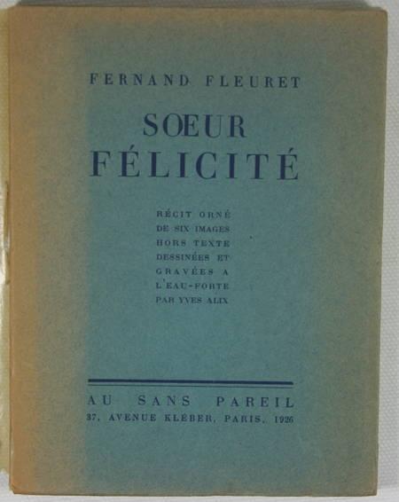 FLEURET - Soeur Félicité - 1926 - 6 eaux-fortes de Yves Alix - Photo 1, livre rare du XXe siècle