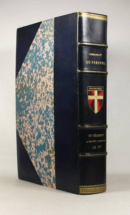 DU FRESNEL (Commandant). Un régiment à travers l'histoire. Le 76e, ex-1er léger, livre rare du XIXe siècle