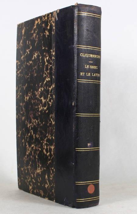 CLIQUENNOIS (Abbé). Le grec et le latin. Notions élémentaires de grammaire comparée phonétique et morphologie