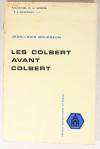 BOURGEON (Jean-Louis). Les Colbert avant Colbert. Destin d'une famille marchande