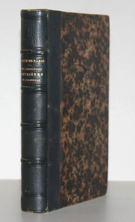 PARIS (Comte de). Les associations ouvrières en Angleterre (Trades-Unions), livre rare du XIXe siècle