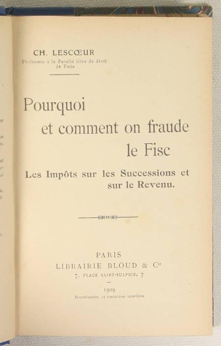 LESCOEUR - Pourquoi et comment on fraude le fisc - 1909 - Relié - Photo 1 - livre de collection