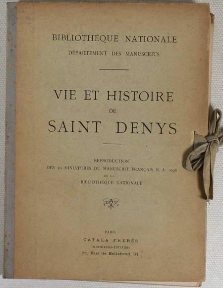 [OMONT (Henri-Auguste)]. Vie et histoire de Saint Denys. Reproduction des 30 miniatures du manuscrit français N. A. 1098 de la Bibliothèque nationale